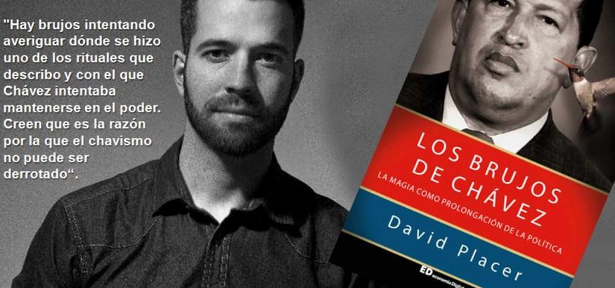 David Placer y Los brujos de Chávez