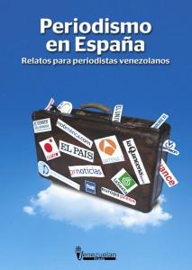 """Portada del libro """"Periodismo en España. Relatos para periodistas venezolanos"""""""