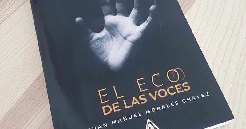 Novela El Eco de las voces, del escritor venezolano Juan Manuel Morales Chávrz (Ediciones Atlantis, 2018)